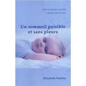 Résumé de la Méthode Panteley : Pour que le sommeil de votre bébé ne soit plus un problème (nuits et siestes comprises!)