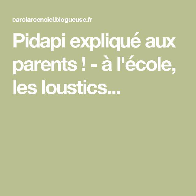 Pidapi expliqué aux parents ! - à l'école, les loustics...