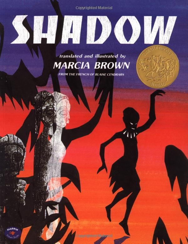 Shadow (From the French of Blaise Cendrars) translated and illustrated by Marcia Brown. 1983 Winner
