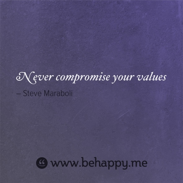 Never compromise your values