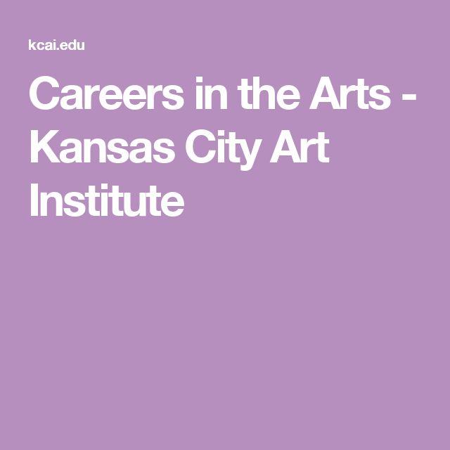 Careers in the Arts - Kansas City Art Institute