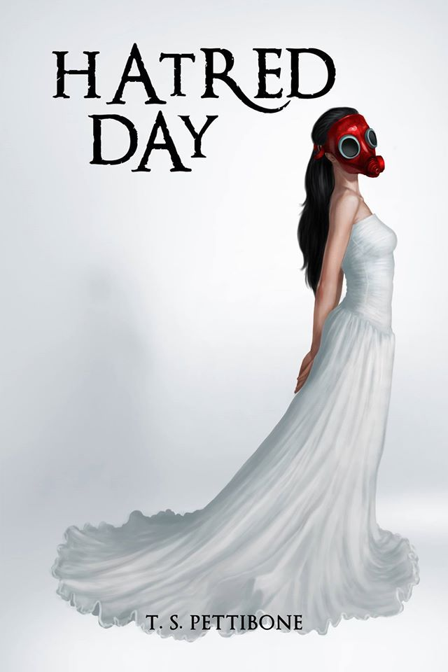 Mythical Books: it's not love but hate that unites the world - Hatred Day (Hatred Day #1) by T.S. Pettibone