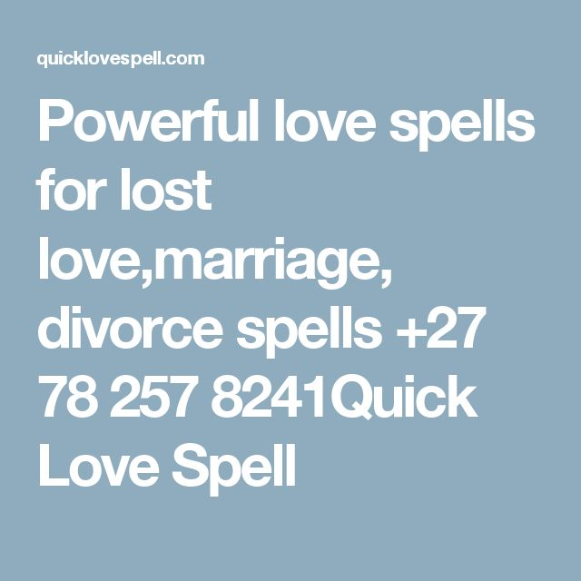 Powerful love spells for lost love,marriage, divorce spells +27 78 257 8241Quick Love Spell