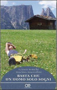 Basta che un uomo solo sogni - Ermes Ronchi - Marina Marcolini - - Libro - Cittadella - Spiritualità del nostro tempo | IBS