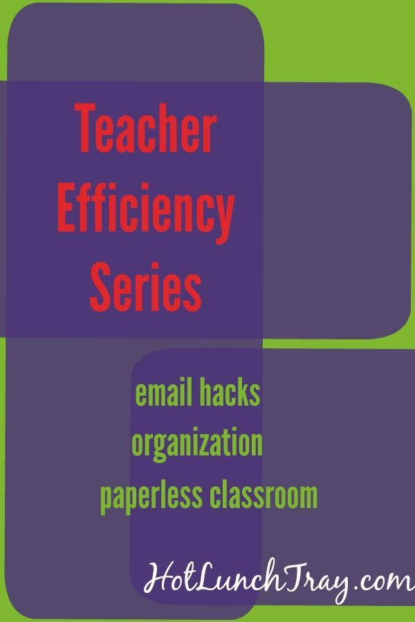 What do teachers need to know to be efficient? {HotLunchTray.com}