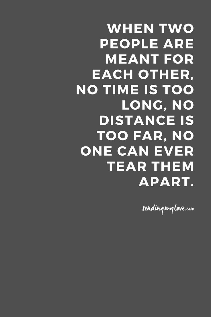 "Find quotes, relationship advice and gifts: www.sending-my-love.com ""When two people are meant for each other, no time is too long, no distance is too far, no one can ever tear them apart"" - Long distance Relationship quotes -#LDRquotes"