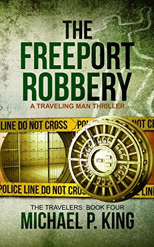 The Freeport Robbery (The Travelers Book 4) by [King, Michael P]