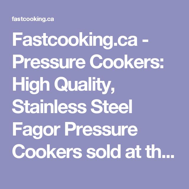Fastcooking.ca - Pressure Cookers: High Quality, Stainless Steel Fagor Pressure Cookers sold at the New Generation Pressure Cooker Store