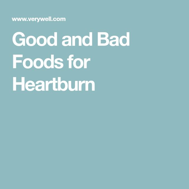 Good and Bad Foods for Heartburn