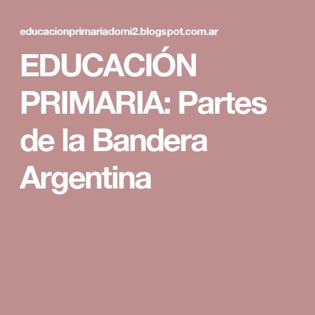 EDUCACIÓN PRIMARIA: Partes de la Bandera Argentina