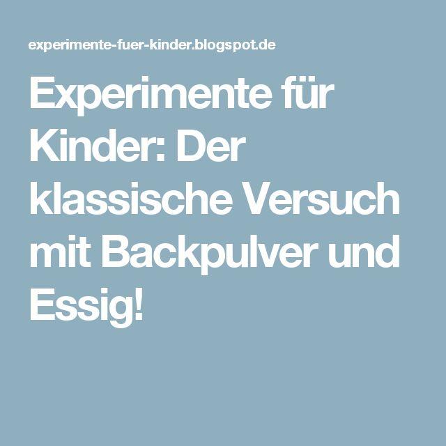 Experimente für Kinder: Der klassische Versuch mit Backpulver und Essig!