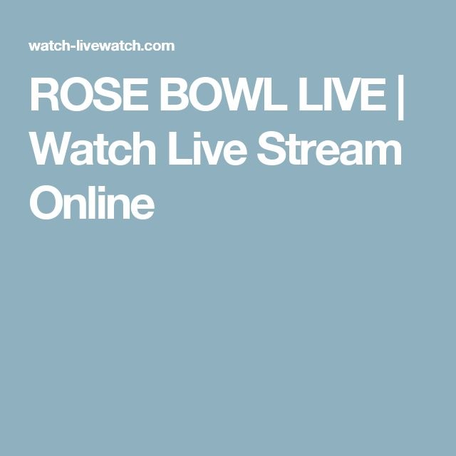 ROSE BOWL LIVE | Watch Live Stream Online