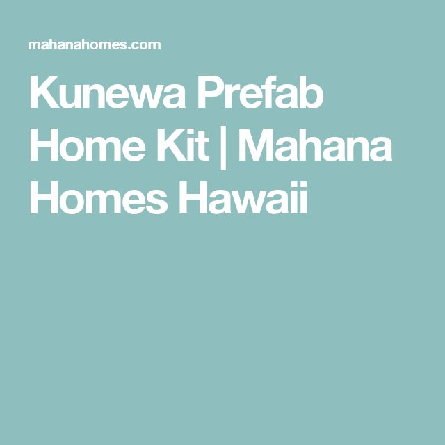 Kunewa Prefab Home Kit Mahana Homes Hawaii Hawaiian