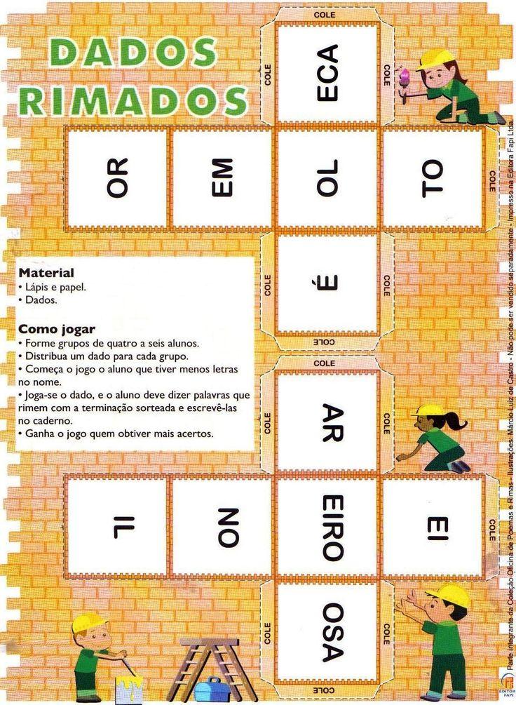 FONTE: http://portalatividades.blogspot.com.br/2011/01/dados-rimados-e-domino-de-rimas.html