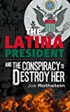 Free Kindle Book -   The Latina President: ...And The Conspiracy to Destroy Her Check more at http://www.free-kindle-books-4u.com/action-adventurefree-the-latina-president-and-the-conspiracy-to-destroy-her/