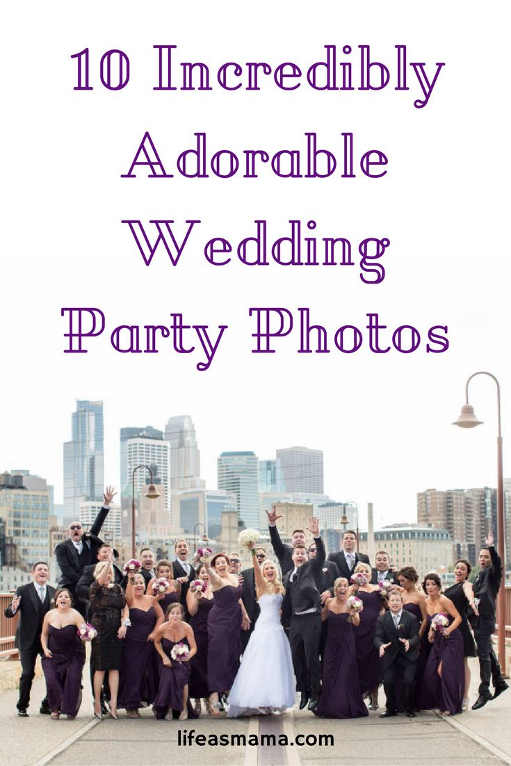 10 Incredibly Adorable Wedding Party Photos