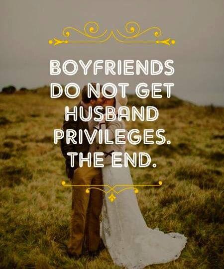 Boyfriends don't get husband privileges. The end.