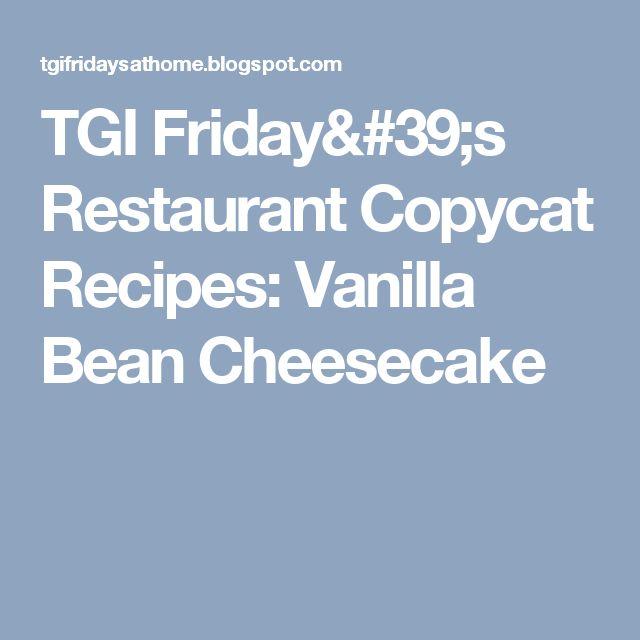 TGI Friday's Restaurant Copycat Recipes: Vanilla Bean Cheesecake
