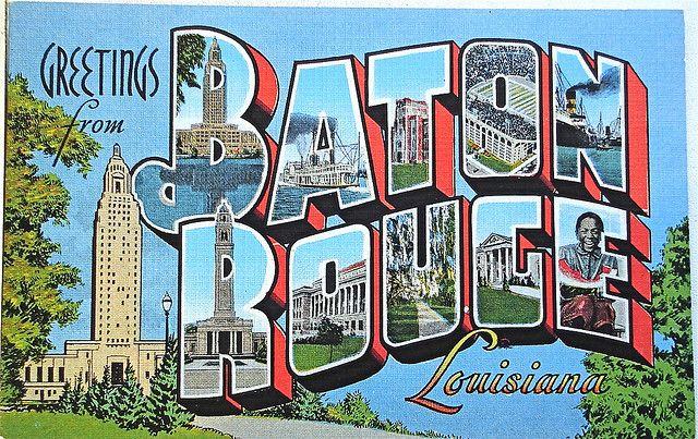 Baton Rouge Louisiana..... I will live here one day