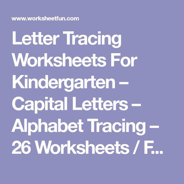 Letter Tracing Worksheets For Kindergarten – Capital Letters – Alphabet Tracing – 26 Worksheets / FREE Printable Worksheets – Worksheetfun