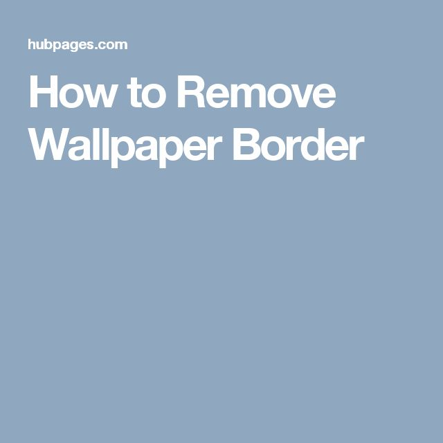 25 best ideas about removing wallpaper borders on pinterest wall paper removal wallpaper. Black Bedroom Furniture Sets. Home Design Ideas