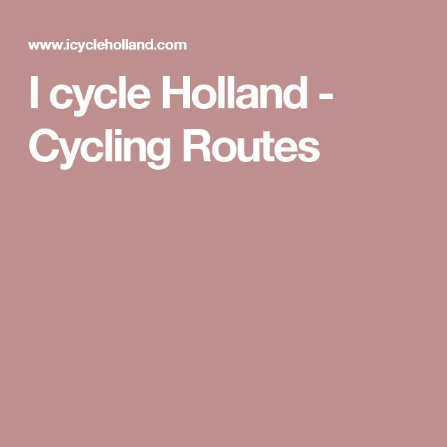 I cycle Holland - Cycling Routes