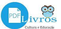 PDF LIVROS - Livros Eletrônicos para Download Grátis