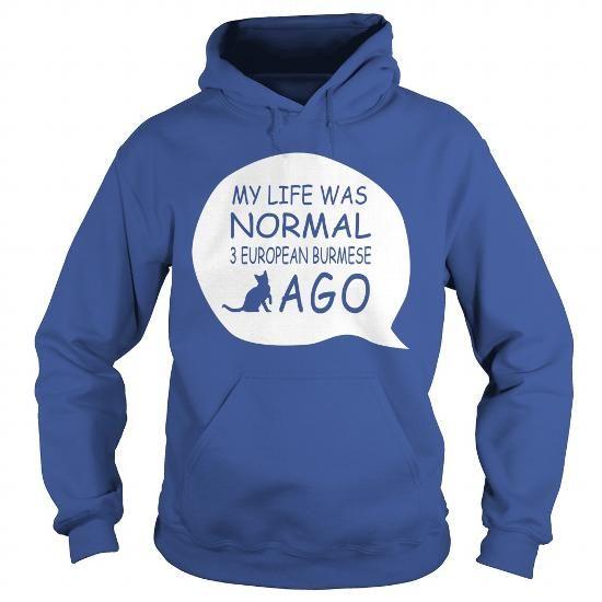 European Burmese Hoodie T-Shirts, Hoodies ==►► Click Order This Shirt NOW!