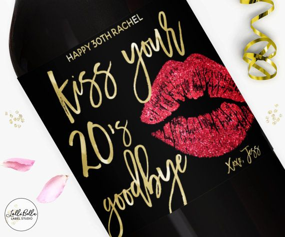 Dirty 30 Birthday Wine Label, Kiss your 20s goodbye, Champagne Label, Birthday Party, Custom Label, Birthday Party Gift,  Dirty Thirty, 30th