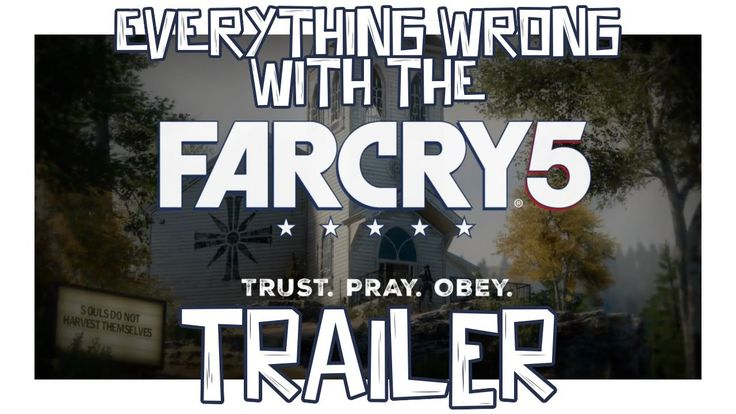 farcry5gamer.comEverything Wrong With The Far Cry 5 Trailer! Trailer Trash 01 (Trailer Sins) In this series, we take a look at game trailers and pick apart everything wrong with them, kind of like those fancy cinema sins videos!  Today's video is the new trailer for Ubisoft's Far Cry 5. This is a re upload from my deleted second channel, Trailer Trash!  Why not help mehttp://farcry5gamer.com/everything-wrong-with-the-far-cry-5-trailer-trailer-trash-01-trailer-sins/