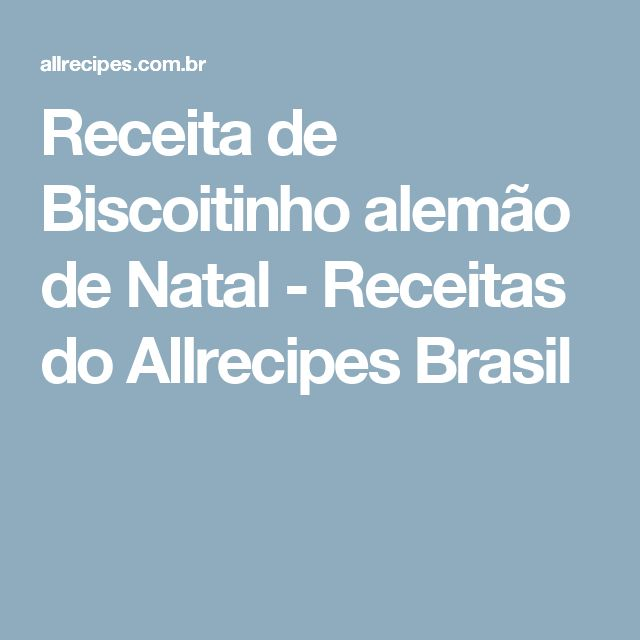 Receita de Biscoitinho alemão de Natal - Receitas do Allrecipes Brasil