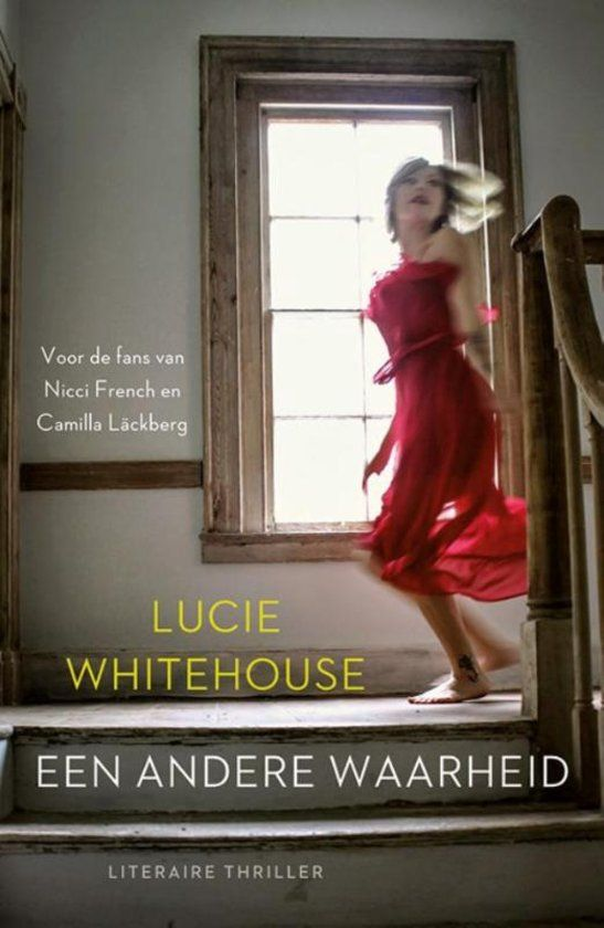 'Een andere waarheid' van Lucie Whitehouse is een thriller voor de fans van…