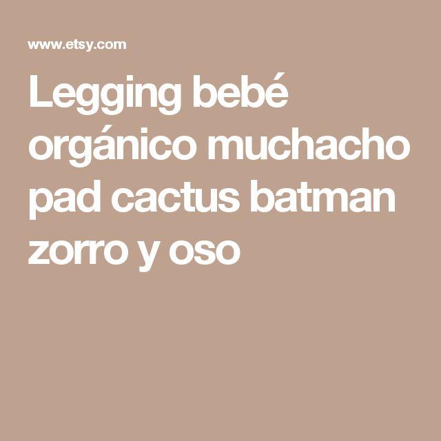 Legging bebé orgánico muchacho pad cactus batman zorro y oso