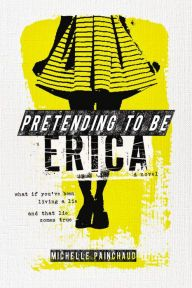 Pretending to Be Erica by Michelle Painchaud --
