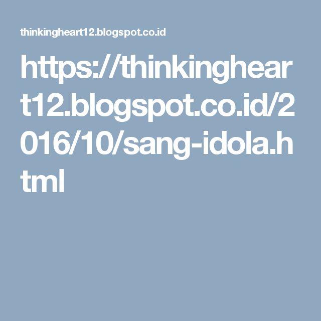 https://thinkingheart12.blogspot.co.id/2016/10/sang-idola.html