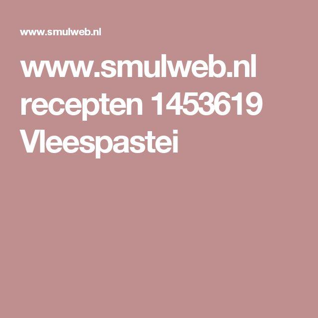 www.smulweb.nl recepten 1453619 Vleespastei