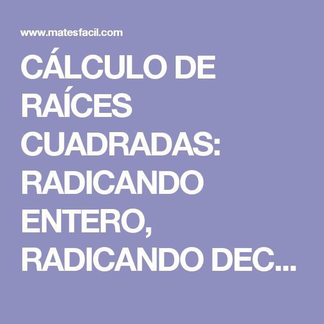 CÁLCULO DE RAÍCES CUADRADAS: RADICANDO ENTERO, RADICANDO DECIMAL, RAÍZ DECIMAL: MÉTODO Y EJEMPLOS: SECUNDARIA, ESO