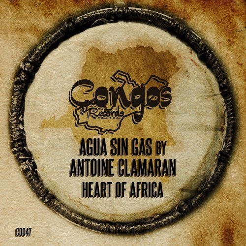 Antoine Clamaran & Agua Sin Gas - Heart Of Africa (Original Mix)