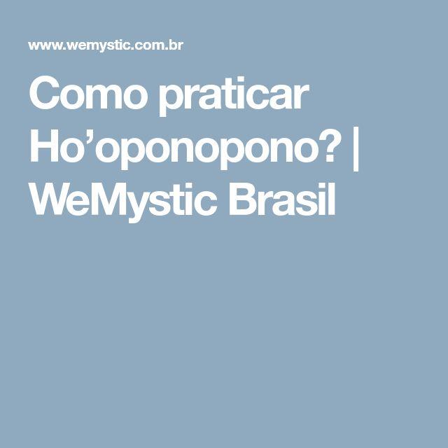 Como praticar Ho'oponopono?   WeMystic Brasil