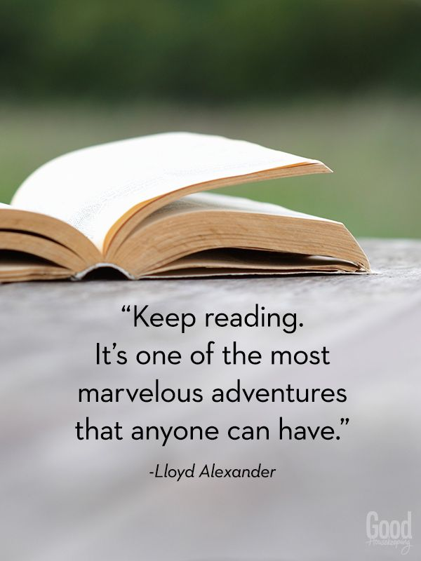 """Keep reading. It's one of the most marvelous adventures that anyone can have."""