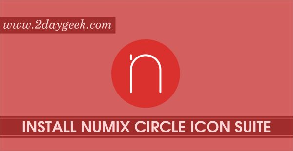 2daygeek.com Linux Tips, Tricks & News Today ! – Through on this article you will get idea to Install/Change Numix – Best circle Icon Theme for Ubuntu/Mint.