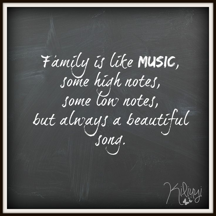 Family is like MUSIC! #family #music #beautiful #beautifulsong #highnotes #lownotes #quotes #inspiration #inspirationalquotes #familyquotes