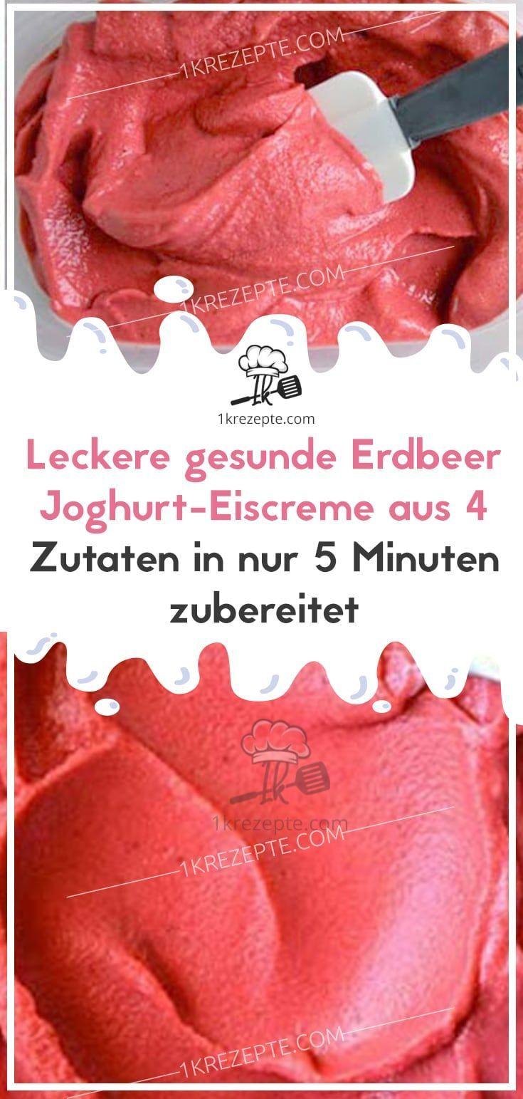 Leckere gesunde Erdbeer-Joghurt-Eiscreme aus 4 Zutaten in nur 5 Minuten zubereitet
