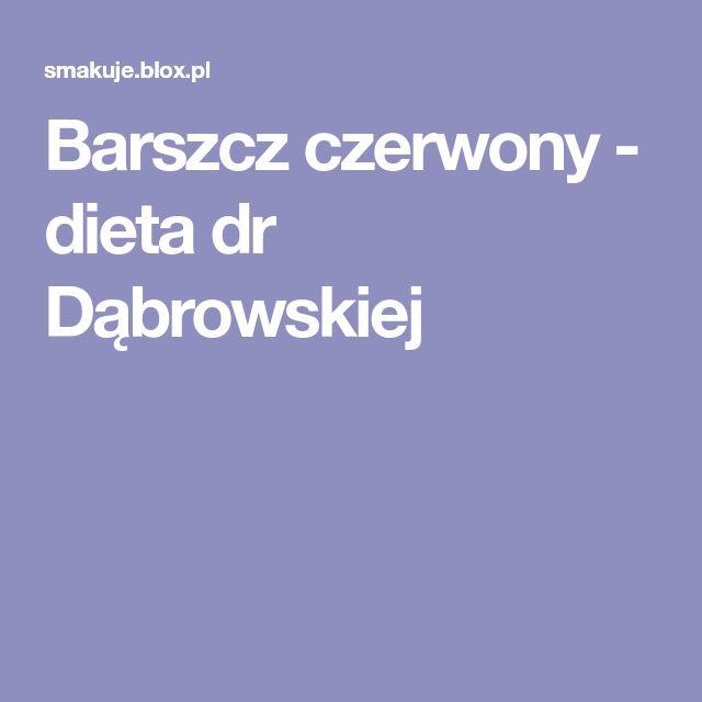 Barszcz czerwony - dieta dr Dąbrowskiej