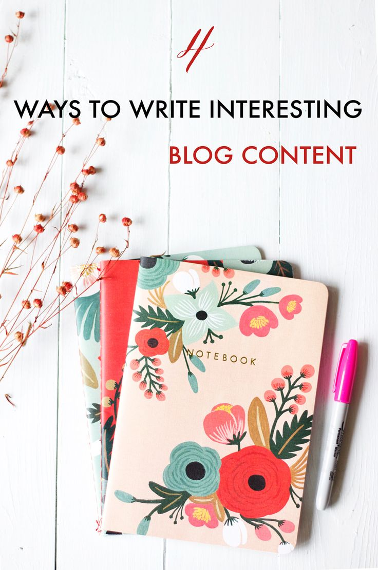 4 Simple Ways To Write Interesting Content For Your Blog - PinkPot