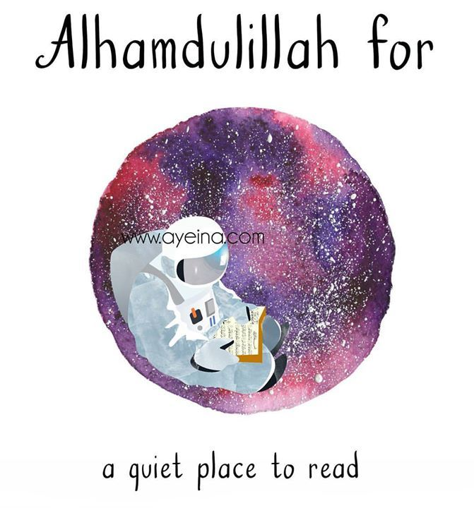 "151: Alhamdulillah for a quiet place to read. . . If you're a mother of small kids the only ""space"" you can get is on moon but since you're a human being living on planet earth :D you have to make children a part of your reading/studying. It's amazing how they can sit quiet for so long. And learn so much from your own process of seeking knowledge. Although I must warn your books will tell a story of tiny human intrusion. My notes and books have all sorts of doodles on it. But they're stil..."