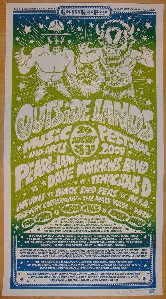 Outside Lands Music Festival featuring Dave Matthews Band, Pearl Jam, Tenacious D, Incubus, Black Eyed Peas, MIA, Thievery Corporation, The Mars Volta, Ween, Tom Jones, Jason Mraz, Modest Mouse, Silve