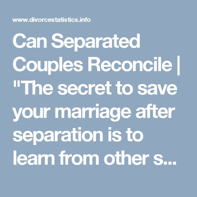 Can Separated Couples Reconcile |