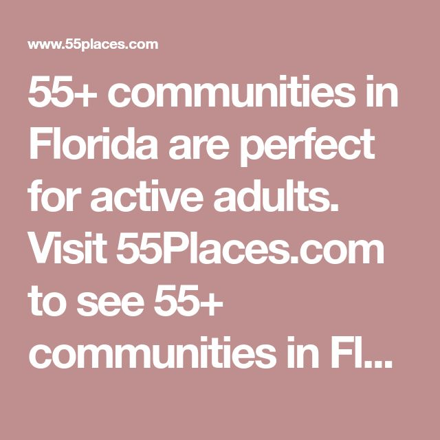 55+ communities in Florida are perfect for active adults. Visit 55Places.com to see 55+ communities in Florida by home type, price or amenities.