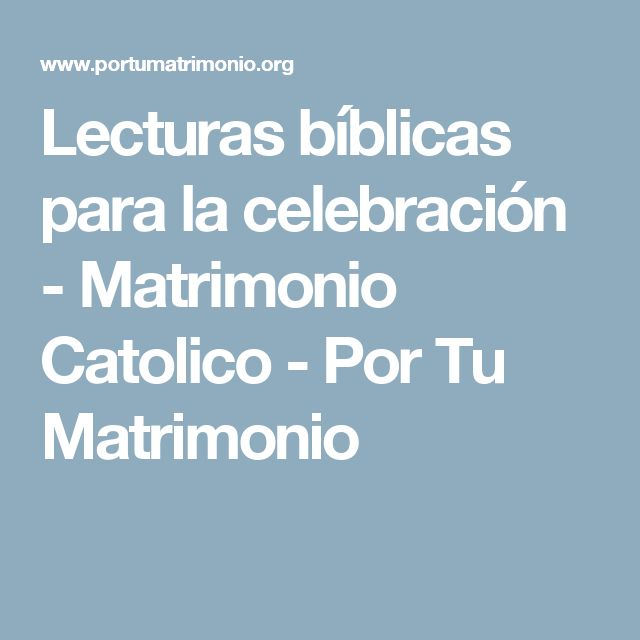 Matrimonio Catolico Lecturas : Lecturas para matrimonio catolico citas bíblicas un